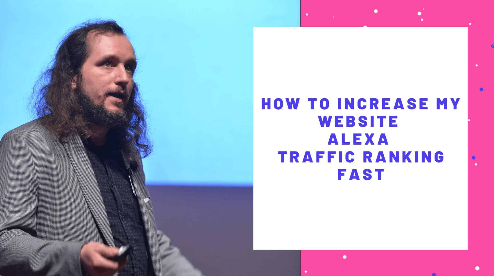 How to Increase My Website Alexa Traffic Ranking Fast